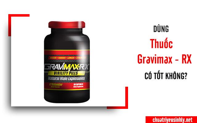 Thuốc Gravimax Rx có tốt không