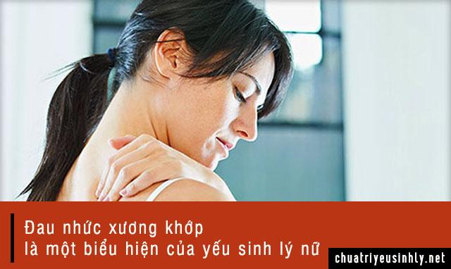 Đau nhức xương khớp là dấu hiệu yếu sinh lý nữ