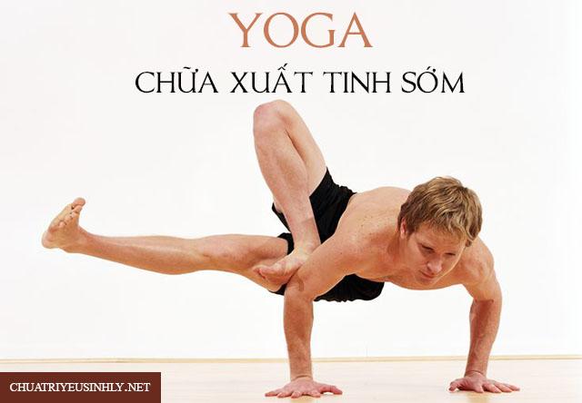 Tập yoga chữa xuất tinh sớm