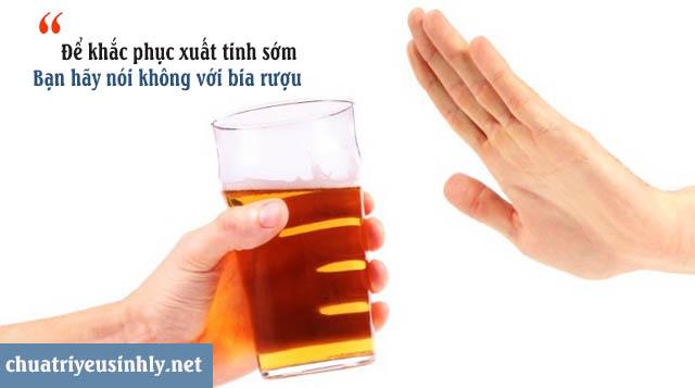 Để khắc phục hiện tượng xuất tinh sớm cần kiêng uống bia rượu