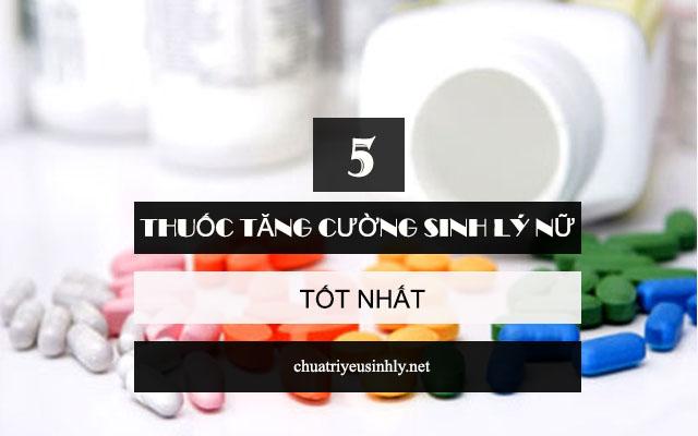 Top 5 thuốc tăng cường sinh lý nữ tốt nhất