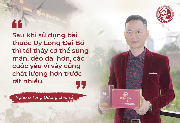 Nghệ sĩ Tùng Dương chia sẻ về hiệu quả của Uy Long Đại Bổ